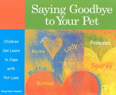 Saying Goodbye to Your Pet: Children Can Learn to Cope With Grief